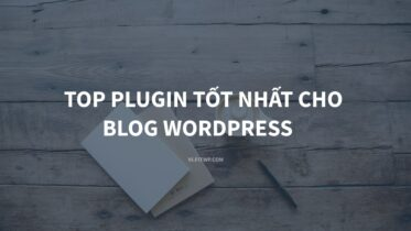 Top plugin dành cho blog WordPress