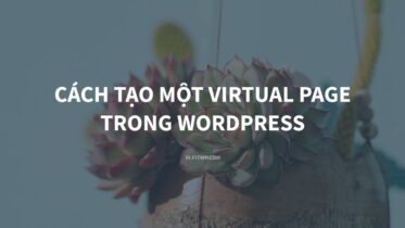 Cách tạo virtual page trong WordPress website.